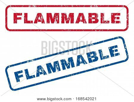 Flammable text rubber seal stamp watermarks. Vector style is blue and red ink tag inside rounded rectangular shape. Grunge design and unclean texture. Blue and red emblems.