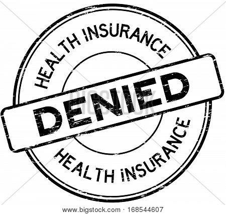 Grunge black health insurance denied round rubber stamp on white background