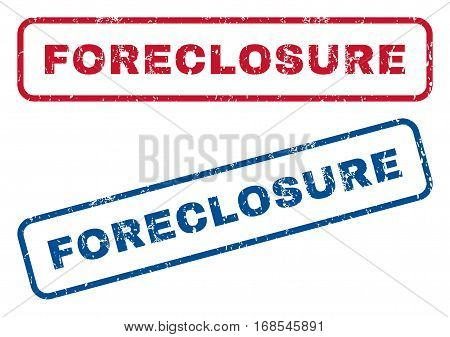 Foreclosure text rubber seal stamp watermarks. Vector style is blue and red ink caption inside rounded rectangular shape. Grunge design and dust texture. Blue and red signs.