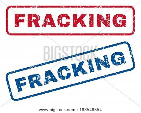 Fracking text rubber seal stamp watermarks. Vector style is blue and red ink tag inside rounded rectangular banner. Grunge design and unclean texture. Blue and red emblems.