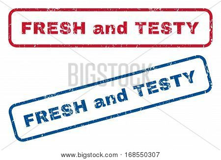 Fresh and Testy text rubber seal stamp watermarks. Vector style is blue and red ink caption inside rounded rectangular shape. Grunge design and scratched texture. Blue and red emblems.