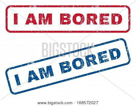 I Am Bored text rubber seal stamp watermarks. Vector style is blue and red ink caption inside rounded rectangular shape. Grunge design and unclean texture. Blue and red emblems.