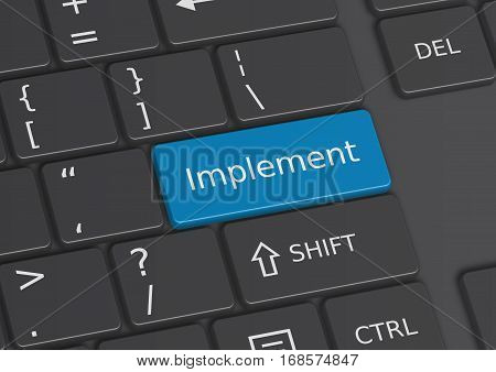 A 3D illustration of the word Implement written on a blue key from the keyboard
