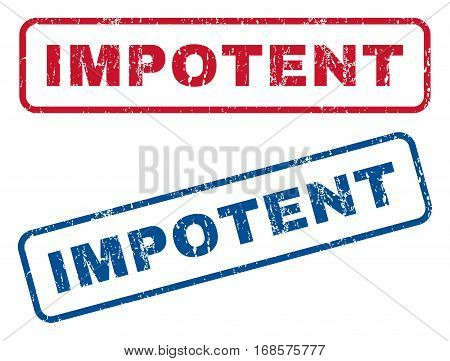 Impotent text rubber seal stamp watermarks. Vector style is blue and red ink caption inside rounded rectangular shape. Grunge design and unclean texture. Blue and red emblems.