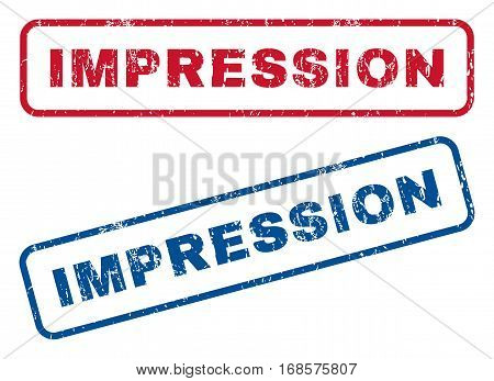 Impression text rubber seal stamp watermarks. Vector style is blue and red ink caption inside rounded rectangular shape. Grunge design and unclean texture. Blue and red stickers.
