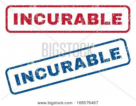 Incurable text rubber seal stamp watermarks. Vector style is blue and red ink caption inside rounded rectangular shape. Grunge design and unclean texture. Blue and red emblems.