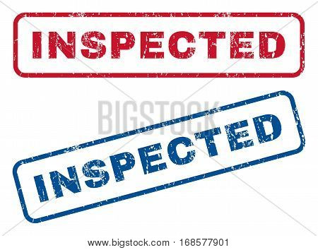 Inspected text rubber seal stamp watermarks. Vector style is blue and red ink tag inside rounded rectangular banner. Grunge design and unclean texture. Blue and red stickers.