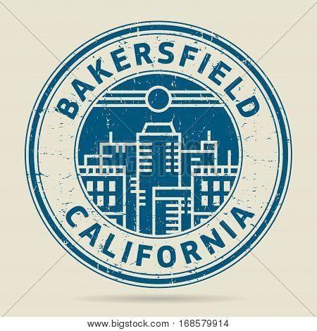 Grunge rubber stamp or label with text Bakersfield California written inside vector illustration