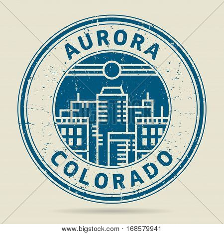 Grunge rubber stamp or label with text Aurora Colorado written inside vector illustration
