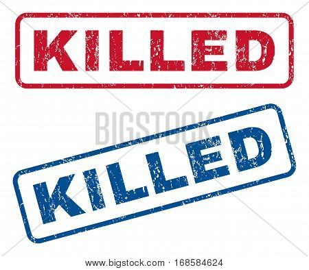 Killed text rubber seal stamp watermarks. Vector style is blue and red ink tag inside rounded rectangular shape. Grunge design and unclean texture. Blue and red signs.