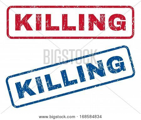 Killing text rubber seal stamp watermarks. Vector style is blue and red ink tag inside rounded rectangular shape. Grunge design and dust texture. Blue and red stickers.