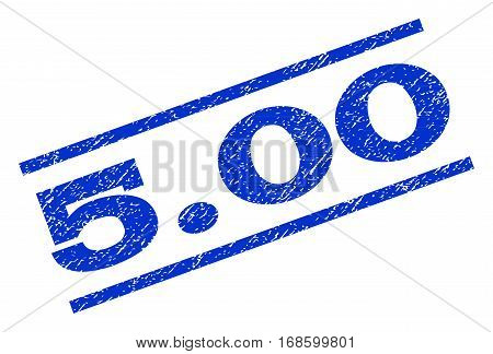 5.00 watermark stamp. Text caption between parallel lines with grunge design style. Rotated rubber seal stamp with dust texture. Vector blue ink imprint on a white background.