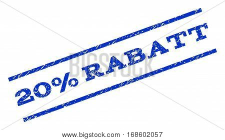 20 Percent Rabatt watermark stamp. Text tag between parallel lines with grunge design style. Rotated rubber seal stamp with dirty texture. Vector blue ink imprint on a white background.