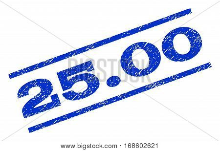 25.00 watermark stamp. Text tag between parallel lines with grunge design style. Rotated rubber seal stamp with dirty texture. Vector blue ink imprint on a white background.