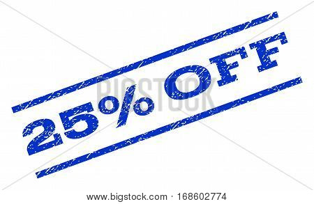 25 Percent Off watermark stamp. Text tag between parallel lines with grunge design style. Rotated rubber seal stamp with scratched texture. Vector blue ink imprint on a white background.