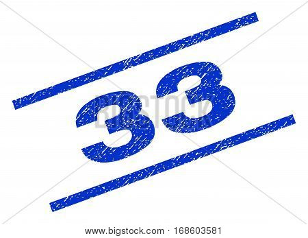 33 watermark stamp. Text caption between parallel lines with grunge design style. Rotated rubber seal stamp with unclean texture. Vector blue ink imprint on a white background.