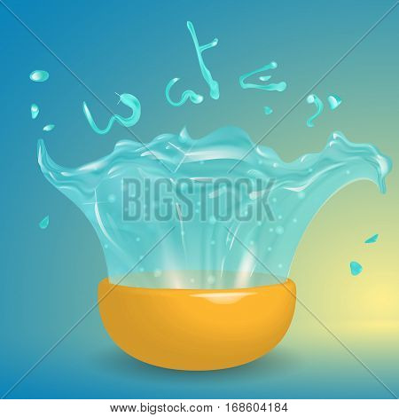 Funnyillustration with bowl and water splash. Cartoon style. Water word Lettering. Transparent and shiny water splashes
