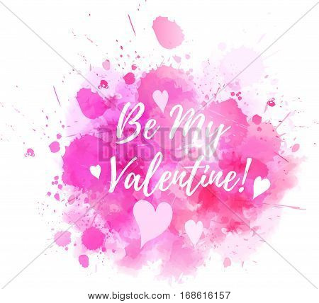 Watercolor imitation splash background with Valentine day message and hearts. Pink colored.