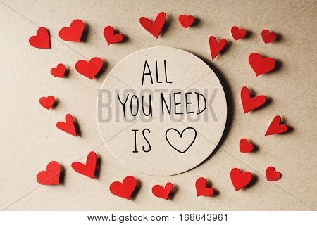 All You Need Is Love Message With Small Hearts