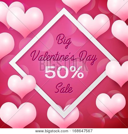 Big Valentines day Sale 50 percent discounts with white square frame. Background with pink balloons heart pattern. Wallpaper, flyers, invitation, posters, brochure, banners. Vector illustration.