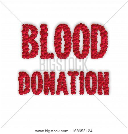 Blood donation Vector illustration The inscription Blood donation made up of red blood cells