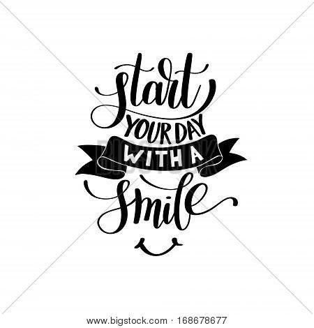 Start Your Day With a Smile Vector Text Phrase Illustration, Inspirational Quote - Hand Drawn Writing - Nice Expression to Print on a T-Shirt, Poster or a Mug