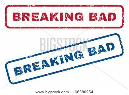Breaking Bad text rubber seal stamp watermarks. Vector style is blue and red ink caption inside rounded rectangular banner. Grunge design and dirty texture. Blue and red stickers.