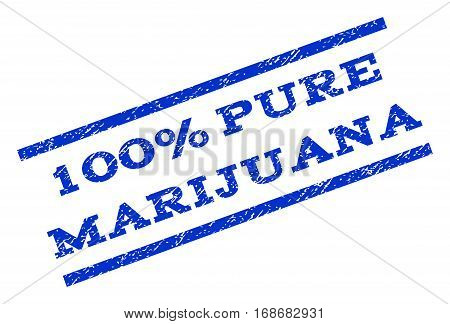 100 Percent Pure Marijuana watermark stamp. Text caption between parallel lines with grunge design style. Rotated rubber seal stamp with dirty texture. Vector blue ink imprint on a white background.