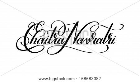 Chaitra Navratri hand written lettering inscription to indian spring holiday, calligraphy vector illustration
