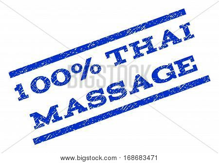 100 Percent Thai Massage watermark stamp. Text tag between parallel lines with grunge design style. Rotated rubber seal stamp with scratched texture. Vector blue ink imprint on a white background.