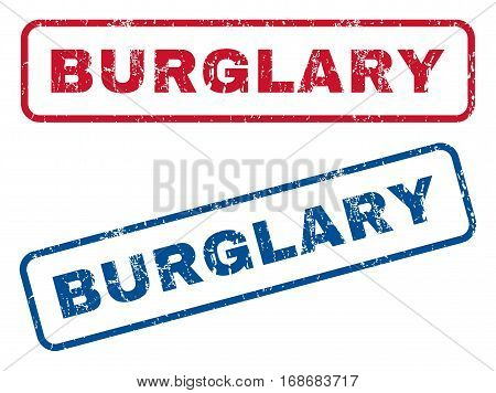 Burglary text rubber seal stamp watermarks. Vector style is blue and red ink caption inside rounded rectangular banner. Grunge design and dirty texture. Blue and red signs.