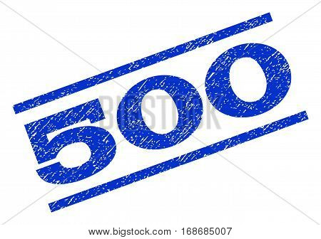 500 watermark stamp. Text tag between parallel lines with grunge design style. Rotated rubber seal stamp with unclean texture. Vector blue ink imprint on a white background.