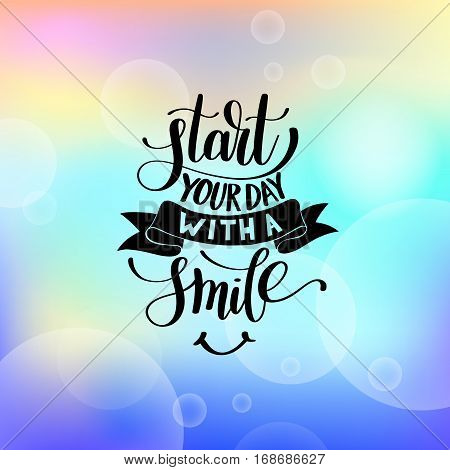 Start Your Day With a Smile vector Text Phrase Illustration on blue rainbow sky, Inspirational Quote - Hand Drawn Writing - Nice Expression to Print on a T-Shirt, Paper or a Mug