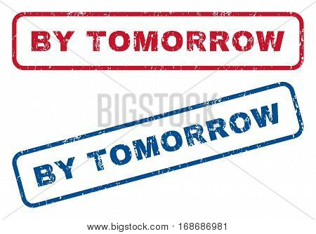 By Tomorrow text rubber seal stamp watermarks. Vector style is blue and red ink tag inside rounded rectangular banner. Grunge design and dirty texture. Blue and red stickers.