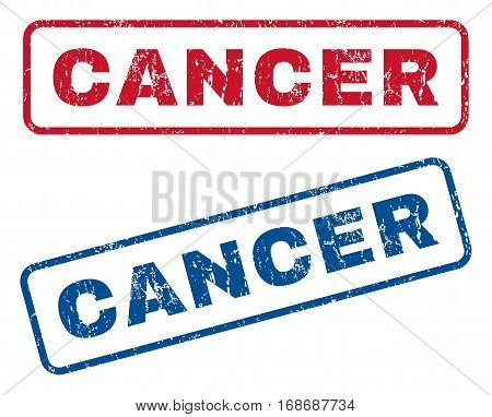Cancer text rubber seal stamp watermarks. Vector style is blue and red ink caption inside rounded rectangular banner. Grunge design and scratched texture. Blue and red stickers.
