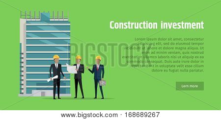 Construction Investment. Men in helmets discussing project of new modern and unfinished glass building behind them. Two men holding papers and another one with case of money. Green background. Vector