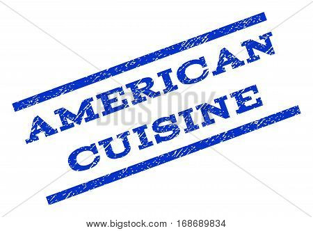American Cuisine watermark stamp. Text caption between parallel lines with grunge design style. Rotated rubber seal stamp with dust texture. Vector blue ink imprint on a white background.