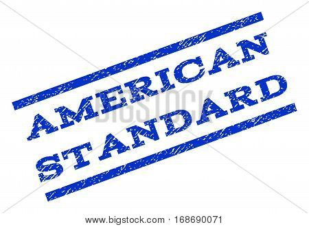American Standard watermark stamp. Text tag between parallel lines with grunge design style. Rotated rubber seal stamp with dirty texture. Vector blue ink imprint on a white background.