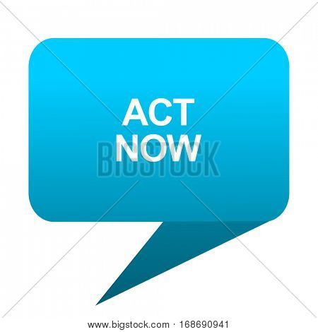act now blue bubble icon