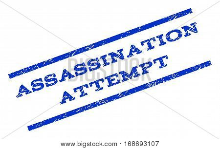Assassination Attempt watermark stamp. Text caption between parallel lines with grunge design style. Rotated rubber seal stamp with dirty texture. Vector blue ink imprint on a white background.