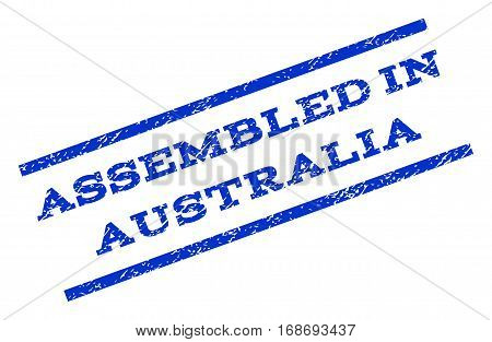 Assembled In Australia watermark stamp. Text tag between parallel lines with grunge design style. Rotated rubber seal stamp with dust texture. Vector blue ink imprint on a white background.