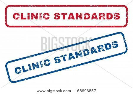 Clinic Standards text rubber seal stamp watermarks. Vector style is blue and red ink caption inside rounded rectangular banner. Grunge design and scratched texture. Blue and red signs.