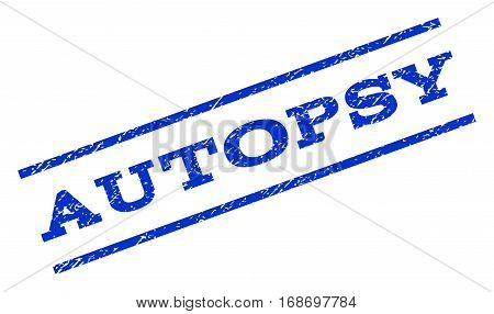 Autopsy watermark stamp. Text caption between parallel lines with grunge design style. Rotated rubber seal stamp with scratched texture. Vector blue ink imprint on a white background.