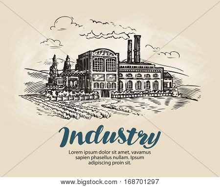 Industry, factory sketch. Industrial production manufacture Vintage vector