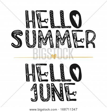 Hello summer. Hi June. Motivational quotes. Sweet cute inspiration typography. Calligraphy photo graphic design element. A handwritten sign. Vector illustration