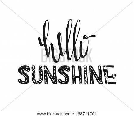 Hello sunshine. Hand drawn poster typography. Inspirational quotes. Vector illustration