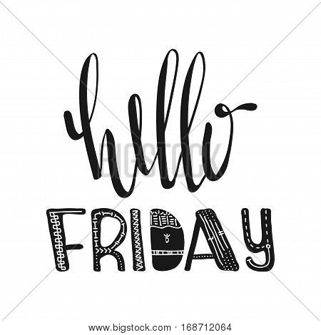 Hello Friday. Hand drawn poster typography. Inspirational quotes. Vector illustration