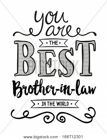 You are the Best Brother-in-law in the World Typographic Art Poster
