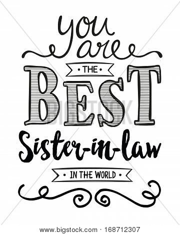 You are the Best Sister-in-law in the World Typographic Art Poster