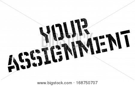 Your Assignment rubber stamp. Grunge design with dust scratches. Effects can be easily removed for a clean, crisp look. Color is easily changed.
